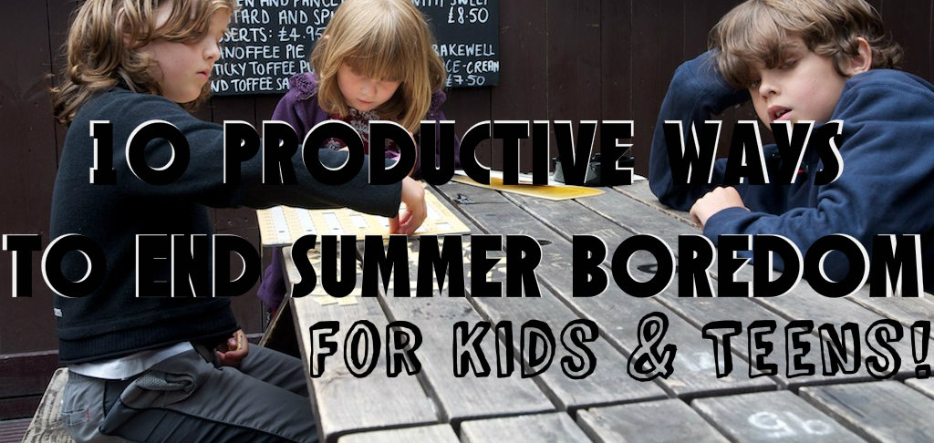 10 productive things to do when bored for kids teens