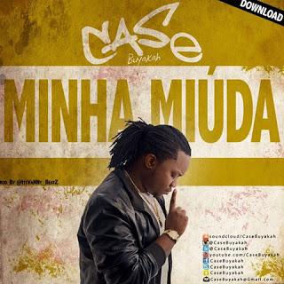 Case Buyakah - Minha Miuda (R&B) [DOWNLOAD]