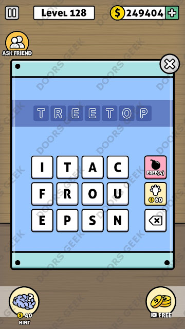 The answer for Escape Room: Mystery Word Level 128 is: TREETOP