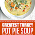 Greatest Turkey Pot Pie Soup (Paleo & Gluten Free) #soup #paleo