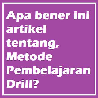 Metode Pembelajaran Drill