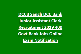 DCCB Sangli DCC Bank Junior Assistant Clerk Recruitment 2019 400 Govt Bank Jobs Online Exam Notification