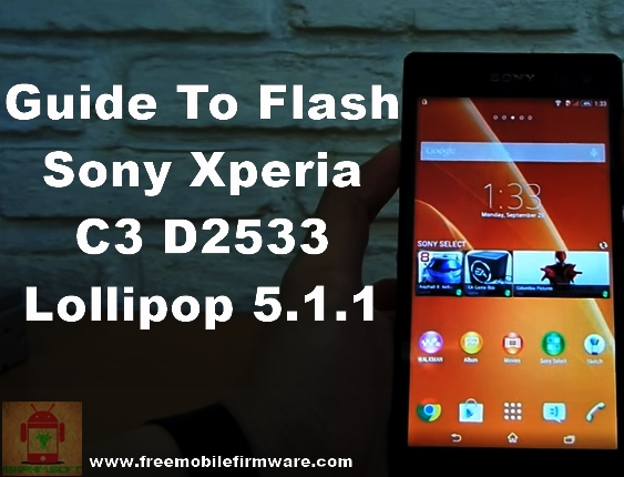 Sony Xperia C3 D2533 Lollipop 5.1.1 Tested Firmware