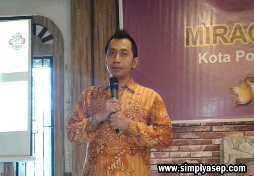 """""""Jangan Paksakan Mereka yang tidak ingin bertumbuh dan terbang bersama Anda"""""""" kata Pak Angga Pambudi, Pempimpin Perusahaan PT Milagros Indonesia Megah.  Photo Asep Haryonoo"""