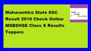 Maharashtra State SSC Result 2016 Check Online MSBSHSE Class X Results Toppers