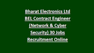 Bharat Electronics Ltd BEL Contract Engineer (Network & Cyber Security) 30 Jobs Recruitment Notification Apply Online