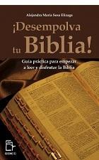 ¡Desempolva tu Biblia!: Guía práctica para empezar a leer y disfrutar la Biblia