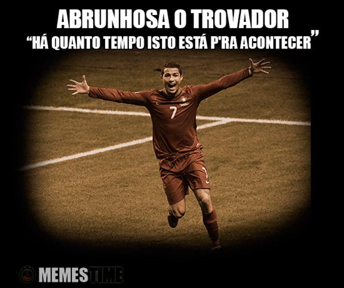 """Meme Cristiano Ronaldo – Abrunhosa o Trovador: """"Há quanto tempo isto está p'ra acontecer?"""""""