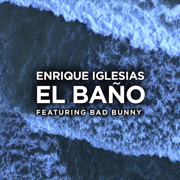 Enrique Iglesias - EL BAÑO (feat. Bad Bunny) - Single Cover