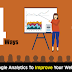 14 Ways You Can Use Google Analytics To Improve Your Website