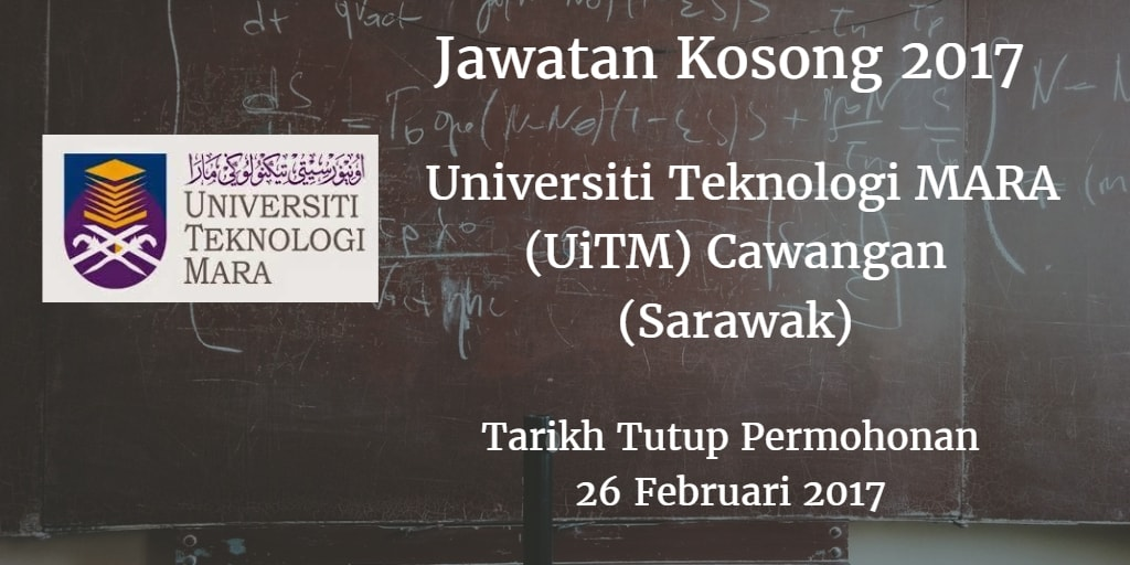 Jawatan Kosong Universiti Teknologi MARA (UiTM) Cawangan (Sarawak) 26 Februari 2017