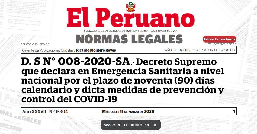 D. S N° 008-2020-SA.- Decreto Supremo que declara en Emergencia Sanitaria a nivel nacional por el plazo de noventa (90) días calendario y dicta medidas de prevención y control del COVID-19