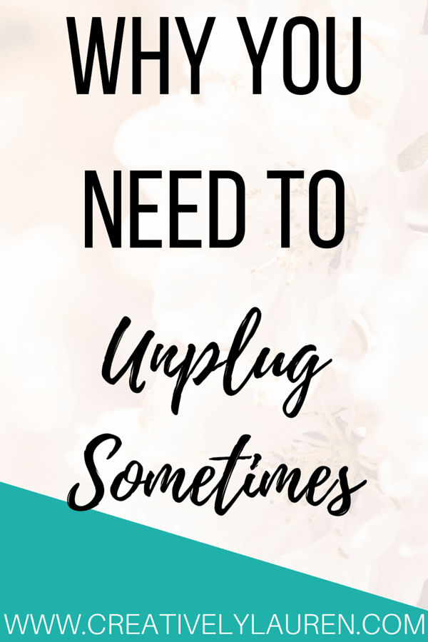Why You Need to Unplug Sometimes