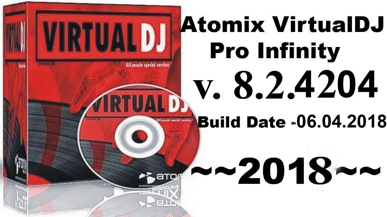 2018} atomix virtualdj pro infinity 8 2 4204 keygen + patch 2018.