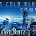 Release Blitz - His Cold Blue Command Series: Indigo Knights Book II  by Author:  A.J. Downey  @MJsBookBlognR