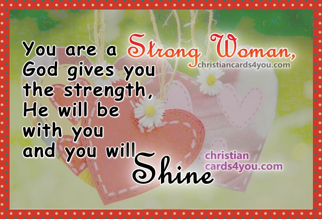 Christian quotes for a christian woman, happy women's day, nice image with inspirational words to a mom, sister, daughter, mother, woman, girl.  Christian motivational quotes by Mery Bracho