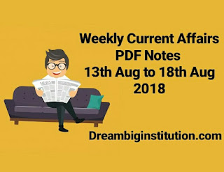 Weekly Current Affairs & One Liner With Top 10 Headlines (13th Aug to 18th Aug 2018)