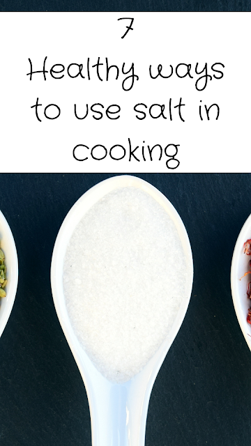 healthy tips on how to use salt in cooking