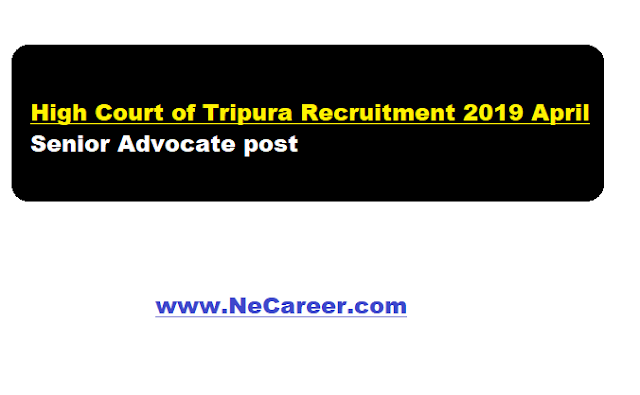 High Court of Tripura Recruitment 2019 April | Senior Advocate post