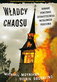 Książka Władcy Chaosu. Krwawe powstanie satanistycznego metalowego podziemia