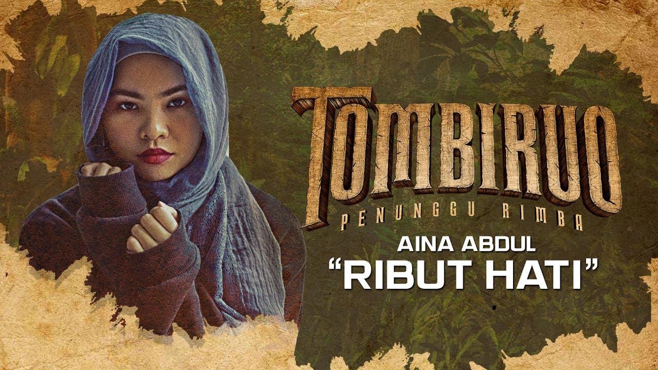 Lirik Lagu OST TOMBIRUO : PENUNGGU RIMBA | Ribut Hati - Aina Abdul
