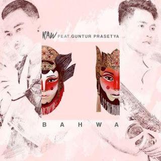 Lirik Lagu RAW - Bahwa (feat. Guntur Prasetya)