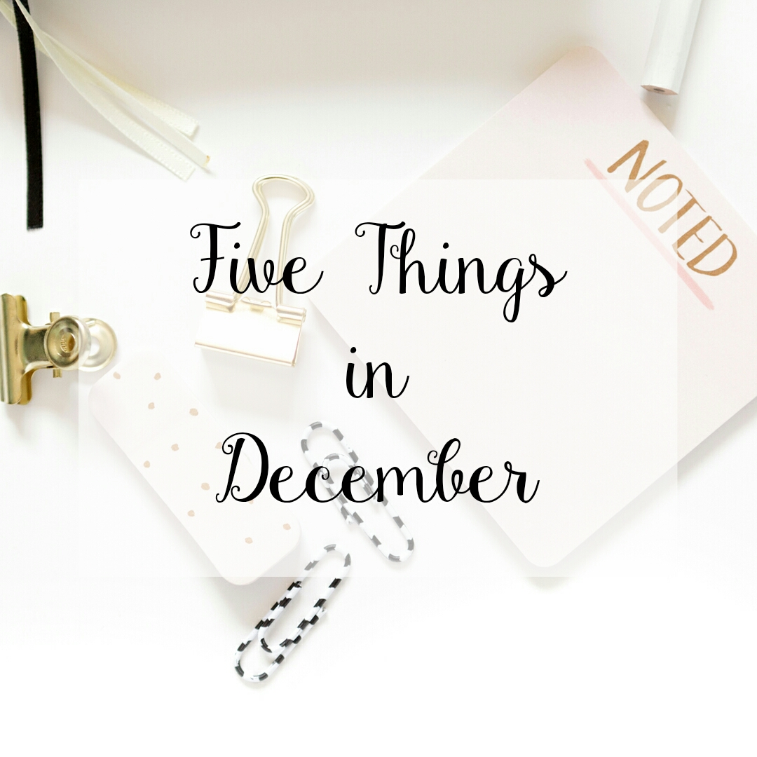 five things in december