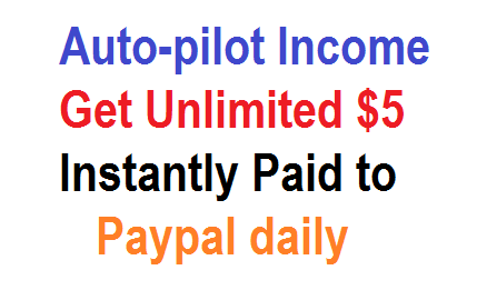 Easy way to earn unlimited $5 to Paypal Instantly | legithomebiz-money