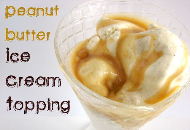 Peanut Butter Ice Cream Topping #recipe from @KatrinasKitchen at www.inkatrinaskitchen.com