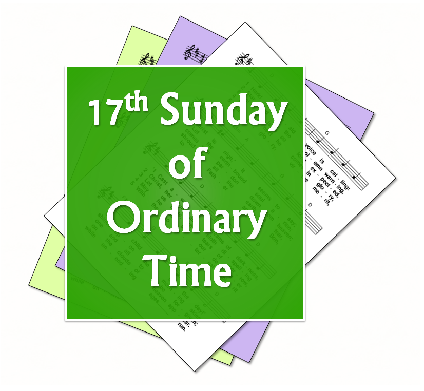 LiturgyTools net: Hymns for the 17th Sunday in Ordinary Time