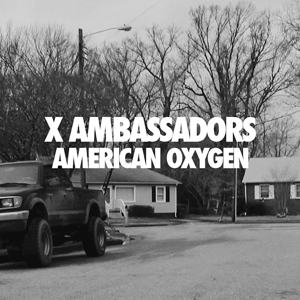 X Ambassadors - American Oxygen - Single Cover