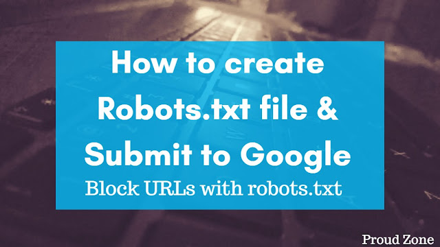 How to create robot.txt file & submit to Google
