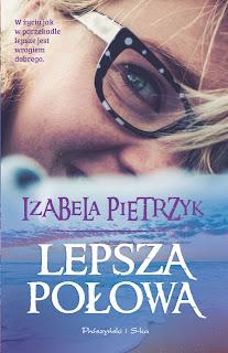 Izabela Pietrzyk. Lepsza połowa.
