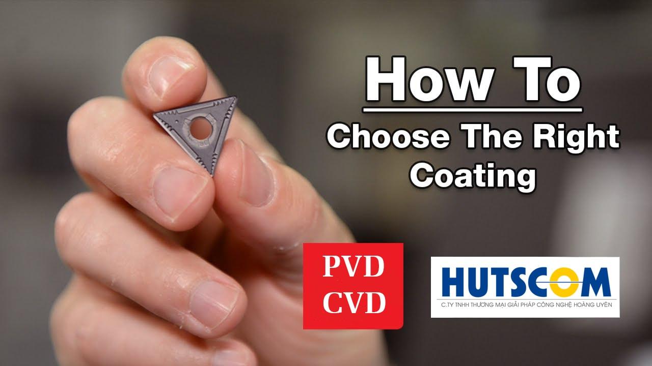 PVD (bay hơi lắng đọng vật lý) và CVD (bay hơi lắng đọng hóa học)