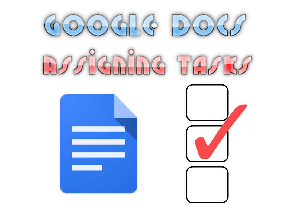 Edgaged Google Docs Assigning Tasks