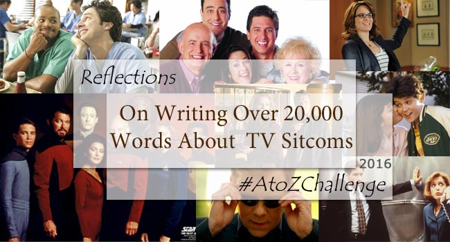 On writing over 20,000 words about TV Sitcoms #AtoZChallenge