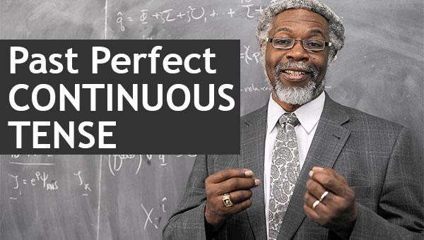 PAST PERFECT CONTINUOUS TENSE (Pengertian, Contoh Kalimat, Rumus, Fungsi) LENGKAP