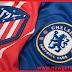Chelsea vs Atletico Madrid: Champions League