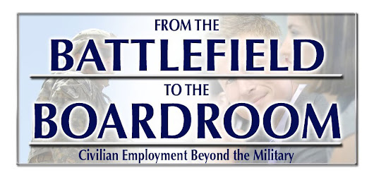 From the Battlefield to the Boardroom: Civilian Employment Beyond the Military: Tips for Veteran Job Seekers