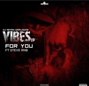 Download Audio   DJ Seven ft Steve Rnb - For You