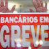 Bancários estarão em greve em todo o país na segunda-feira/Atribuna24Hs