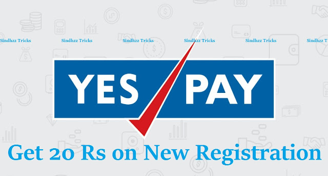 Yes Pay App - Signup and get 20 rs in your Wallet