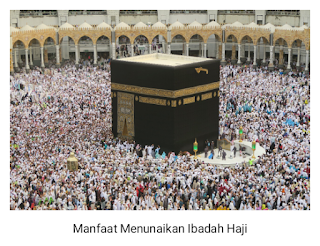 Manfaat Melaksanakan Ibadah Haji secara Pribadi maupun Umum