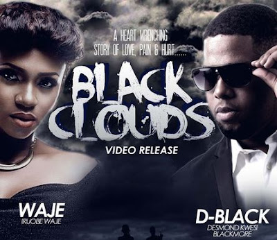 VIDEO: D-Black ft Waje - Black Clouds