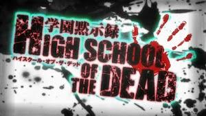 HIGH SCHOOL OF THE DEAD 12/12 + Ova 01/01 [Sub-Español] [BD y BD Ligero] [MEGA]