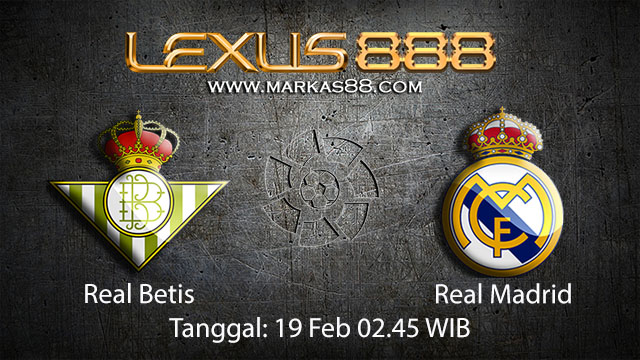 PREDIKSIBOLA - PREDIKSI TARUHAN BOLA REAL BETIS VS REAL MADRID 19 FEBRUARY 2018 (SPAIN LA LIGA)