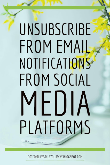 Unsubscribe from email notifications from social media platforms such as Twitter and Pinterest to reduce the risk of being unproductive.