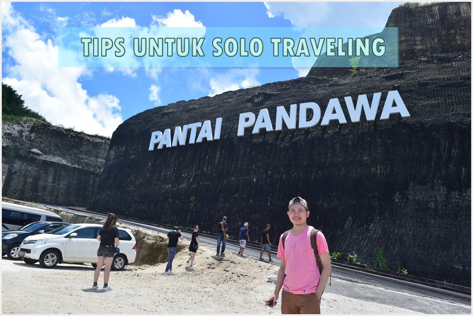 Tips untuk Anda yang ingin Solo Traveling