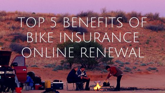 Top 5 Benefits of Bike Insurance Online Renewal