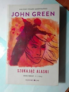 """Szukając Alaski"" John Green"